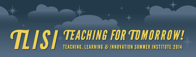 TLISI: Teaching, Learning and Innovation Summer Institute